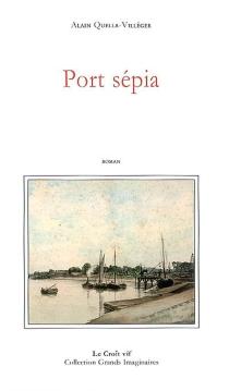 Port Sépia - AlainQuella-Villéger