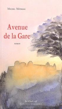 Avenue de la gare - MichelMétreau