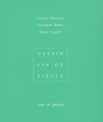 Ulysse-Fin de siècle : vers et proses, 1987-2005 -
