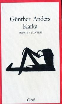 Kafka, pour et contre - GüntherAnders