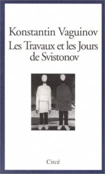 Les travaux et les jours de Svistonov - KonstantinVaguinov