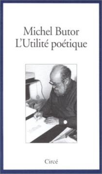 L'utilité poétique - MichelButor