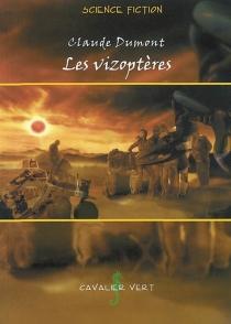 Les vizoptères - ClaudeDumont
