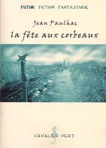 La fête aux corbeaux - JeanPaulhac