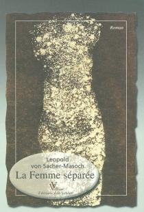 La femme séparée - Leopold vonSacher-Masoch