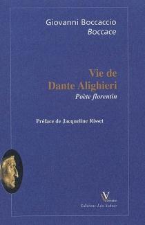 Vie de Dante Alighieri : poète florentin - Boccace