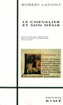Le Chevalier et son désir - RobertLafont