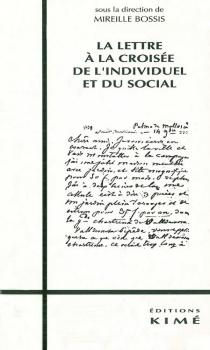 La Lettre à la croisée de l'individuel et du social -