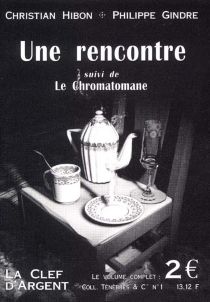 Une rencontre| Suivi de Le chromatomane - PhilippeGindre
