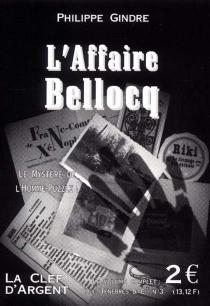 L'affaire Bellocq : le mystère de l'homme-puzzle ! - PhilippeGindre