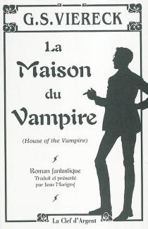 La maison du vampire - George SylvesterViereck