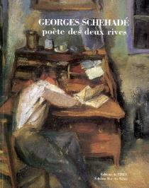 Georges Schehadé, poète des deux rives, 1905-1989 - DanielleBaglione