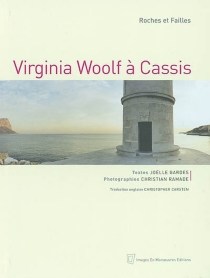 Virginia Woolf à Cassis, roches et failles - JoëlleGardes