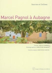 Marcel Pagnol à Aubagne : sources et collines - JoëlleGardes