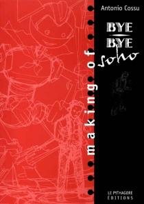 Bye bye Soho : making of - Cossu