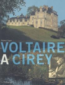 Voltaire à Cirey - HubertSaget