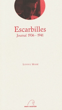 Escarbilles : journal 1936-1941 - Ludovic Massé