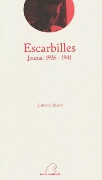 Escarbilles : journal 1936-1941 - LudovicMassé