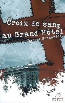 Croix de sang au Grand Hôtel - DanielHernandez