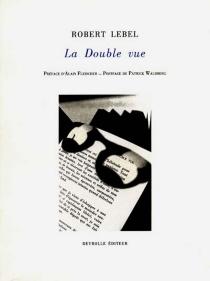 La double vue| L'Inventeur du temps gratuit - RobertLebel