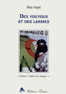 Des youyous et des larmes : Yemma ! l'Algérie me manque... - NinaHayat