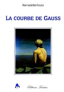 La courbe de Gauss - BernadetteFouks