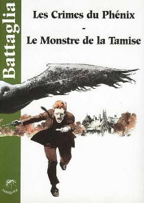 Les crimes du phénix| Suivi de Le monstre de la Tamise - DinoBattaglia