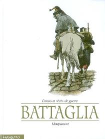 Maupassant, contes et récits de guerre - DinoBattaglia
