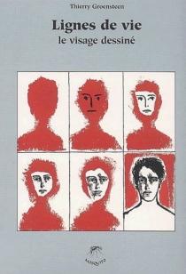 Lignes de vie, le visage dessiné - ThierryGroensteen