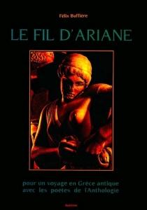 Le Fil d'Ariane : pour un voyage en Grèce antique avec les poètes de l'Anthologie -