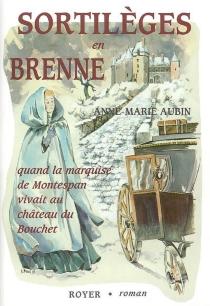 Sortilèges en Brenne - Anne-MarieAubin