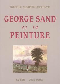George Sand et la peinture - SophieMartin-Dehaye