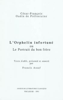 L'orphelin infortuné ou Le portrait du bon frère - César-François Oudin dePréfontaine