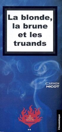 La blonde, la brune et les truands - Carmen Nicot