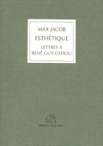 Esthétique : lettres à René Guy Cadou : extraits 1937-1944 - MaxJacob