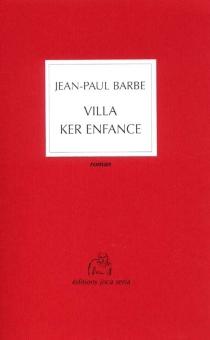 Villa Ker enfance - Jean-PaulBarbe