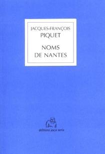 Noms de Nantes - Jacques-FrançoisPiquet