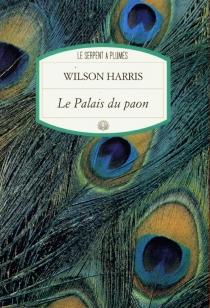 Le Palais du paon - WilsonHarris