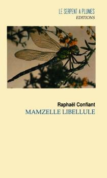 Mamzelle Libellule - RaphaëlConfiant