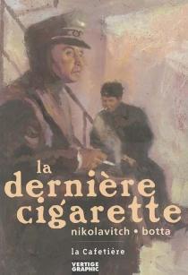 La dernière cigarette - MarcBotta