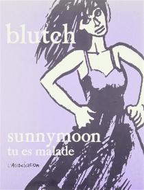 Sunnymoon tu es malade - Blutch