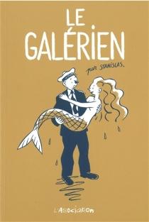 Le galérien - StanislasBarthélémy