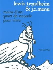 Moins d'un quart de seconde pour vivre - Jean-ChristopheMenu