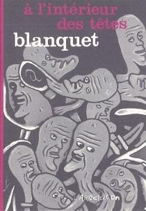 A l'intérieur des têtes - StéphaneBlanquet