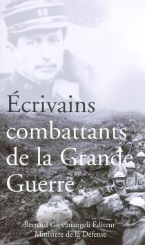 Ecrivains combattants de la Grande Guerre -