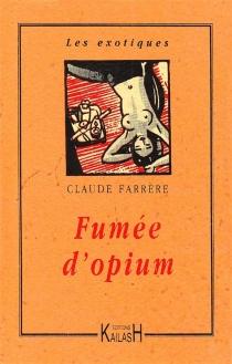 Fumée d'opium - ClaudeFarrère