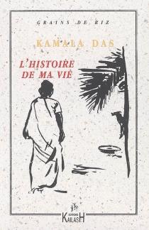 L'histoire de ma vie - KamalaDas