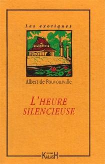 L'heure silencieuse - Albert dePouvourville