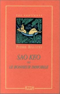 Sao Kéo ou Le bonheur immobile - PierreBillotey
