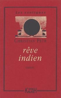 Rêve indien : carnet - ChristianPetr